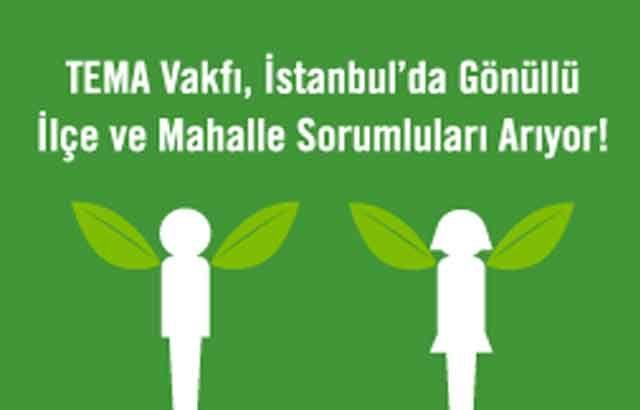 'TEMA Vakfı İstanbul'da Gönüllü İlçe ve Mahalle Sorumluları Arıyor