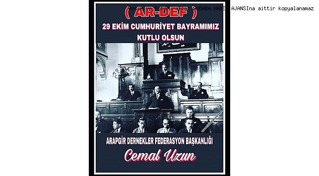 Arapgir dernekler federasyonu Cemal uzun Cumhuriyet bayramı Kutlama mesajı yayınladı